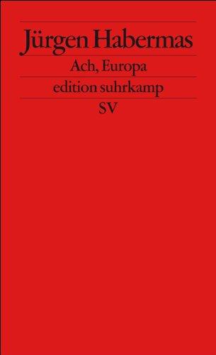Ach, Europa: Kleine Politische Schriften XI (edition suhrkamp)