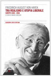 Tra realismo e utopia liberale. Scritti 1949-1956