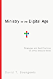 Ministry in the Digital Age: Strategies and Best Practices for a Post-Website World
