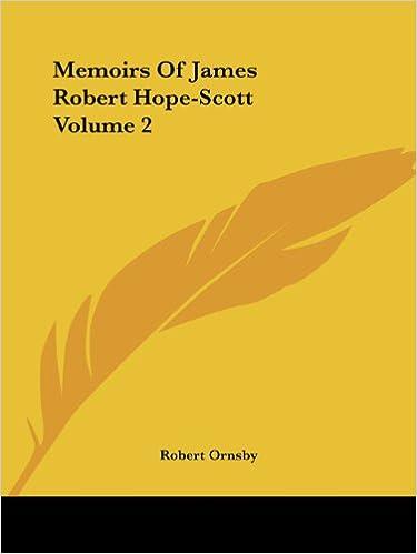 Memoirs Of James Robert Hope-Scott Volume 2