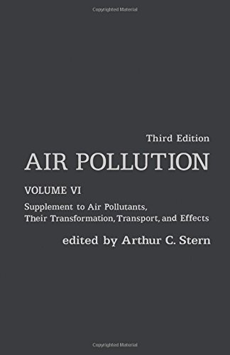 Air Pollution, Volume 6: Supplement to Air Pollutants, Their Transformations, Transport, and Effects (Environmental Scie