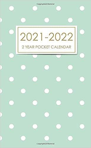 Iu 2022 Calendar.Amazon Com 2 Year Pocket Calendar 2021 2022 Polka Dot Pattern Cover 2 Year Small Pocket Planner 2021 2022 Two Year Monthly Calendar Planner 24 Months Agenda Schedule Organizer Appointment Book 9798654398642 Publishing David Blank Books