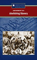 Download Amendment XIII: Abolishing Slavery (Constitutional Amendments) ebook