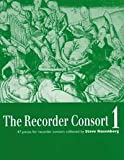 img - for The Recorder Consort: Forty Seven Pieces for Recorder Consort Collected By Steve Rosenberg book / textbook / text book