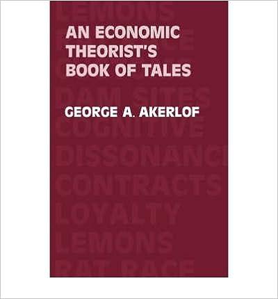 [(An Economic Theorist's Book of Tales )] [Author: George A. Akerlof] [Jan-2006]