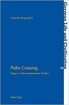 Book Paths Crossing: Essays in German-American Studies (German Life and Civilization) (2010-12-02)