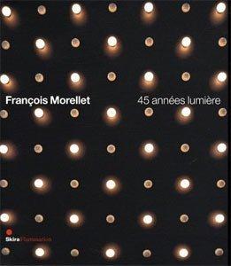 Download FRANCOIS MORELLET: 45 ANNEES LUMIERE (Francois Morellet: 45 Light Years) PDF