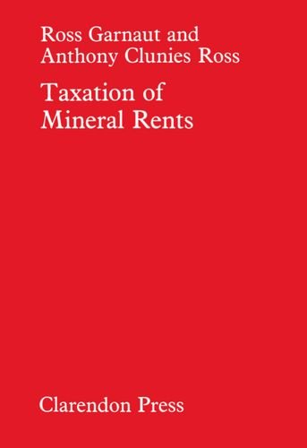 Taxation of Mineral Rents by Oxford University Press