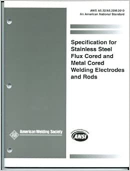SPECIFICATION FOR STAINLESS STEEL FLUX CORED AND METAL CORED WELDING ELECTRODES AND RODS