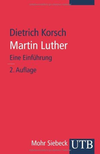 Martin Luther: Eine Einführung (Uni-Taschenbücher M)