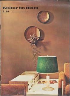 Kultur Im Heim Möbel Einrichtung Zeitschrift Ddr 1969 5 Amazonde