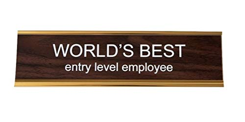 He Said, She Said World's Best Entry Level Employee Office Nameplate in Woodtone and Gold 2