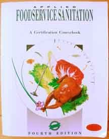 Applied Foodservice Sanitation: A Certification Coursebook