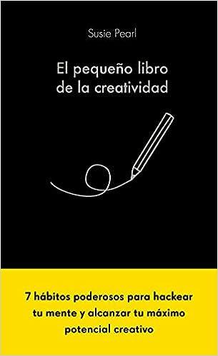 El pequeño libro de la creatividad de Susie Pearl
