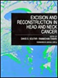 Excision and Reconstruction in Head and Neck Cancer, , 0443045267