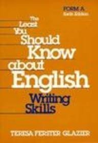 The Least You Should Know About English: Writing Skills, Form A, 6th Edition
