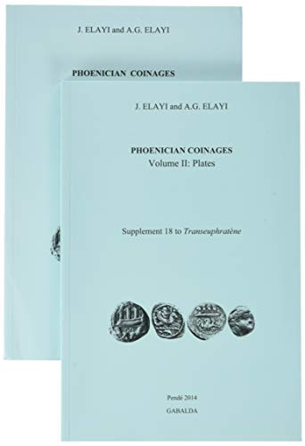 Phoenician Coinages: Volume I: Text. Volume II: Plates (Supplements a Transeuphratene)