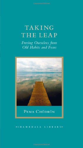 Taking the Leap: Freeing Ourselves from Old Habits and Fears (Shambhala Library)