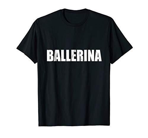 Ballerina T Shirt Halloween Costume Funny Cute Distressed -
