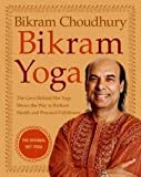 img - for Bikram Yoga: The Guru Behind Hot Yoga Shows the Way to Radiant Health and Personal Fulfillment 1 edition book / textbook / text book