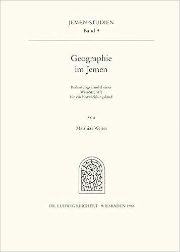 Geographie im Jemen: Bedeutungswandel einer Wissenschaft fur ein Entwicklungsland (Jemen-Studien) (German Edition)