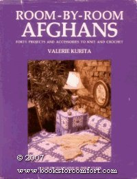 Room By Room Afghans  Forty Projects And Accessories To Knit And Crochet
