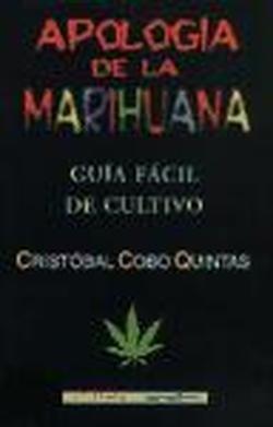 Descargar Libro Apología De La Marihuana: Guía Fácil De Cultivo Cristóba Cobo Quintas