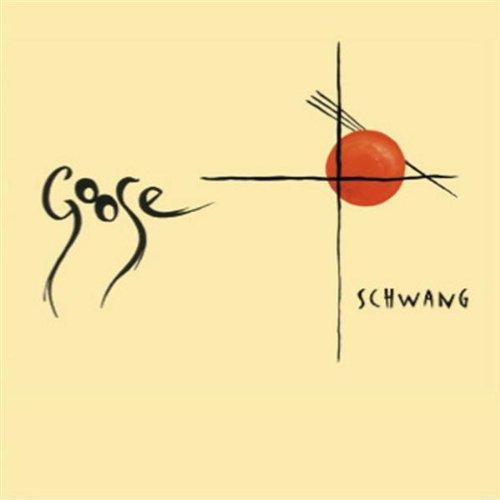 Goose - Schwang