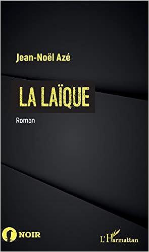 Amazon Fr La Laique Jean Noel Aze Livres