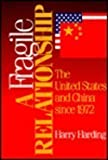img - for A Fragile Relationship: The United States and China since 1972 by Harry Harding (1992-02-01) book / textbook / text book