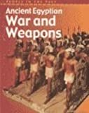 Ancient Egyptian War and Weapons, John Malam and Brenda Williams, 1403403120