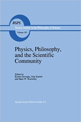 'Physics, Philosophy, and the Scientific Community': Essays in the Philosophy and History of the Natural Sciences and Mathematics in Honor of Robert ... in the Philosophy and History of Science)