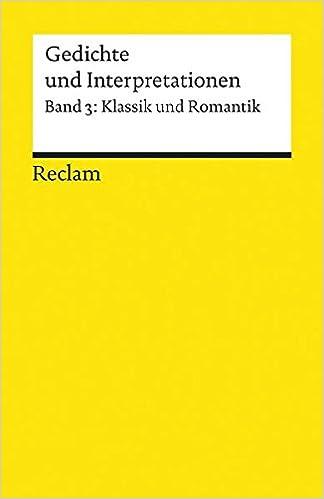 Gedichte Und Interpretationen Band 3 Klassik Und Romantik