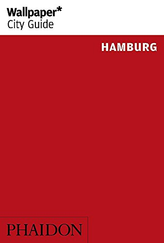 Wallpaper* City Guide Hamburg 2015 (Wallpaper City Guides)