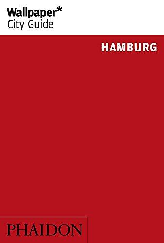 Wallpaper* City Guide Hamburg 2015 (Wallpaper City Guides)