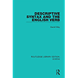 Descriptive Syntax and the English Verb (Routledge Library Editions: Syntax) (English Edition)