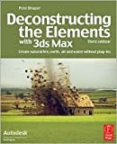 img - for Deconstructing the Elements with 3ds Max 3th (third) edition Text Only book / textbook / text book
