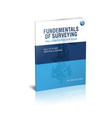 The Fundamentals of Surveying Full-Length Practice Exam ()
