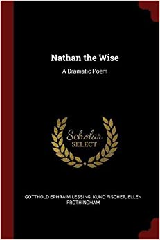 Book Nathan the Wise: A Dramatic Poem