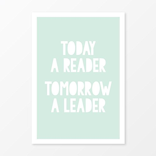Today a Reader, Tomorrow a Leader Print, Size 5x7, 8x10, 11x14 and more, Great Nursery Wall - Today Fashion Store