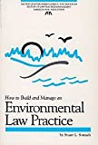 How to Build and Manage an Environmental Law Practice 9781570737329