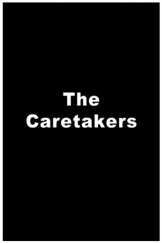 The Caretakers -
