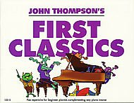 (Willis Music John Thompson's First Classics Late Elementary Level for Piano)