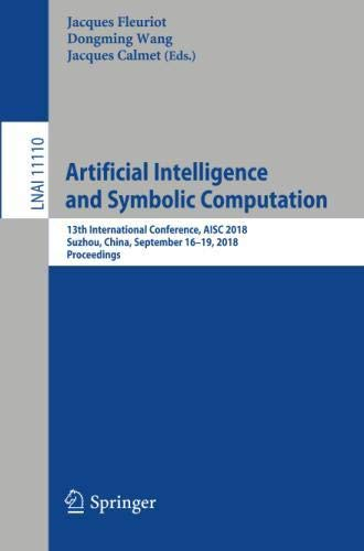 Artificial Intelligence and Symbolic Computation: 13th International Conference Front Cover