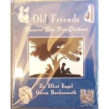 Old friends: Treasured tales from childhood