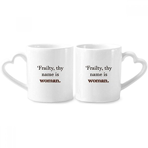 Frailty Names Woman Shakespeare Couple Mugs Ceramic Lover Cups Heart Handle 12oz Gift