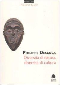 Diversità di natura, diversità di cultura Copertina flessibile – 1 dic 2011 Descola Philippe Book Time 8862181825 SCIENZE SOCIALI
