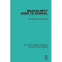 Masculinity Goes to School (Routledge Library Editions: Education and Gender)