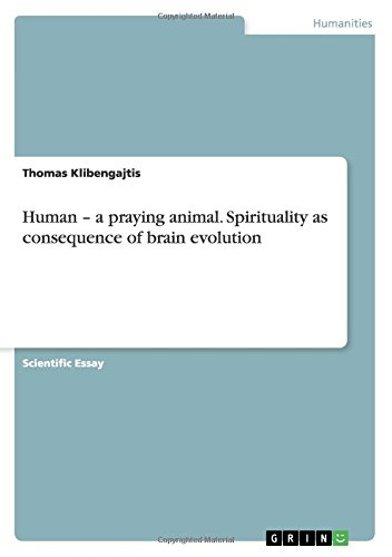 Download Human - a praying animal. Spirituality as consequence of brain evolution pdf