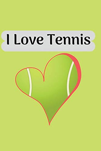 I Love Tennis: pretty Blank Lined Journal, Notebook, for tennis lover tennis players , gift for men and women por Creative mix Journals